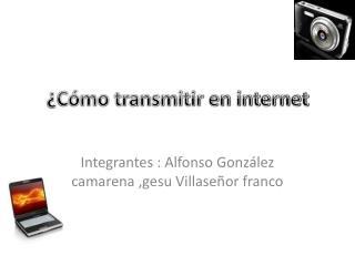¿Cómo transmitir en internet
