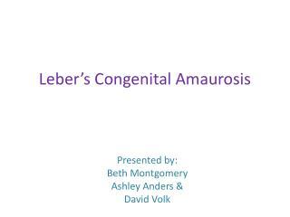 Leber's Congenital Amaurosis