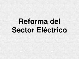 Reforma del Sector Eléctrico