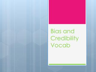Bias and Credibility Vocab