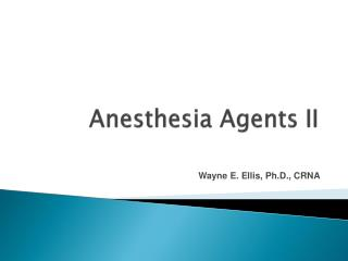 Anesthesia Agents II