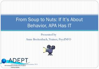 From Soup to Nuts: If It's About Behavior, APA Has IT