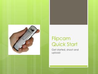 Flipcam Q uick Start