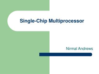 Single-Chip Multiprocessor