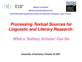 Processing Textual Sources for Linguistic and Literary Research: What a 'Solitary Scholar' Can Do
