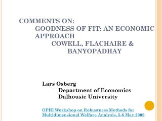 COMMENTS ON: 	GOODNESS OF FIT: AN ECONOMIC 	APPROACH 		COWELL, FLACHAIRE & 				BANYOPADHAY