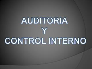 AUDITORIA  Y  CONTROL INTERNO