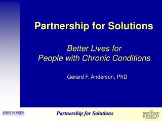 Partnership for Solutions Better Lives for  People with Chronic Conditions
