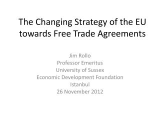The Changing Strategy of the EU towards Free Trade Agreements