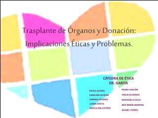 Trasplante  de Órganos y Donación:  Implicaciones Éticas y Problemas.