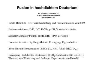 Fusion in hochdichtem Deuterium