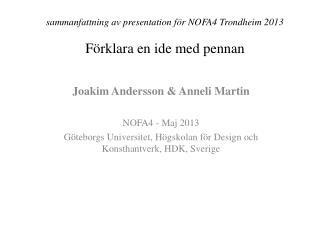 sammanfattning av presentation för  NOFA4  Trondheim  2013 Förklara en ide med pennan