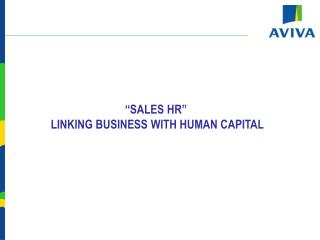 """SALES HR""  LINKING BUSINESS WITH HUMAN CAPITAL"