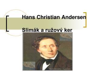 Hans Christian Andersen Slim�k a ru�ov� ker