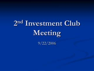 2nd Investment Club Meeting 9/22/2006