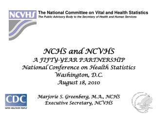 NCHS and NCVHS A FIFTY-YEAR PARTNERSHIP National Conference on Health Statistics Washington, D.C.