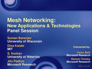 Mesh Networking: New Applications  Technologies Panel Session