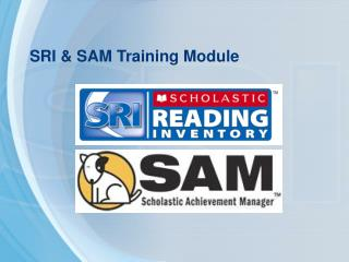 SRI  SAM Training Module