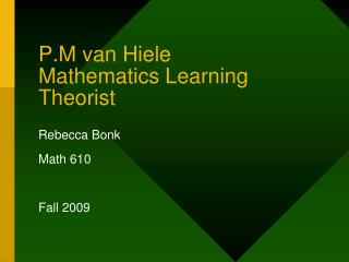 P.M van Hiele Mathematics Learning Theorist