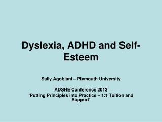 Dyslexia, ADHD and Self- Esteem
