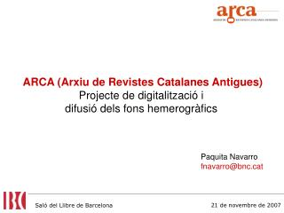 ARCA (Arxiu de Revistes Catalanes Antigues) Projecte de digitalització i