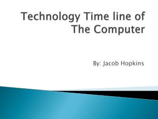 Technology Time line of The Computer