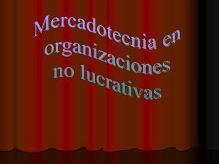 Mercadotecnia en organizaciones no lucrativas