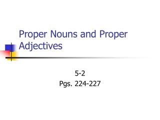 Proper Nouns and Proper Adjectives