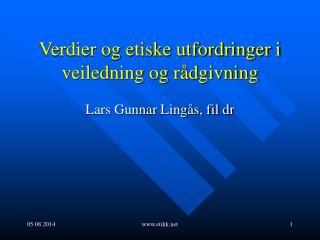 Verdier og etiske utfordringer i veiledning og rådgivning