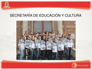 SECRETARÍA DE  EDUCACIÓN Y  C ULTURA