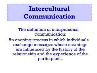 The definition of interpersonal communication: