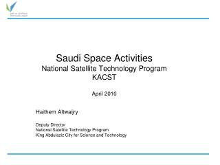 Saudi Space Activities National Satellite Technology Program KACST April 2010