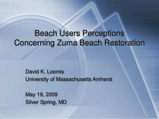 Beach Users Perceptions Concerning Zuma Beach Restoration