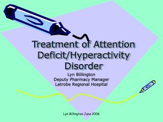 Treatment of Attention Deficit/Hyperactivity Disorder