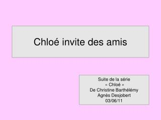 Chloé invite des amis