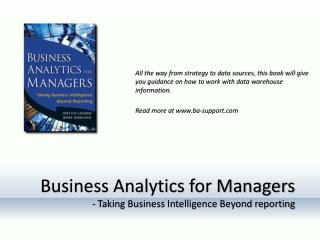 Business Analytics for Managers - Taking Business Intelligence Beyond reporting