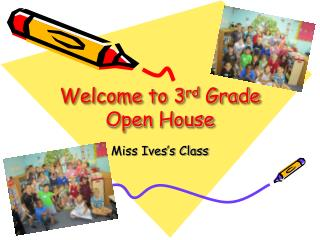 Welcome to 3 rd  Grade Open House