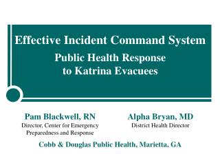 Effective Incident Command System  Public Health Response  to Katrina Evacuees