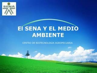 El SENA Y EL MEDIO AMBIENTE
