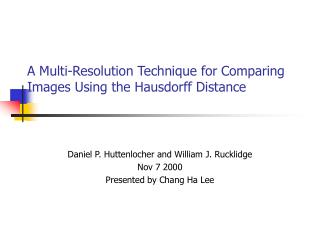A Multi-Resolution Technique for Comparing Images Using the Hausdorff Distance