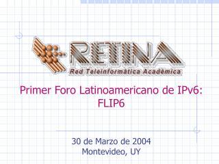 Primer Foro Latinoamericano de IPv6: FLIP6