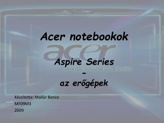Acer  notebookok Aspire  Series - az er?g�pek