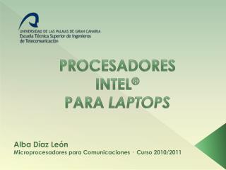PROCESADORES INTEL ® PARA  LAPTOPS