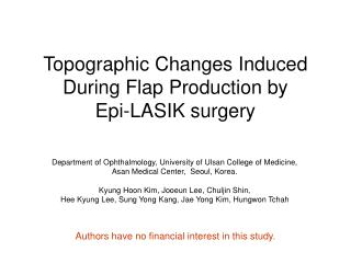 Topographic Changes Induced During Flap Production by  Epi-LASIK surgery