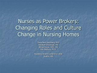 Nurses as Power Brokers: Changing Roles and Culture Change in Nursing Homes
