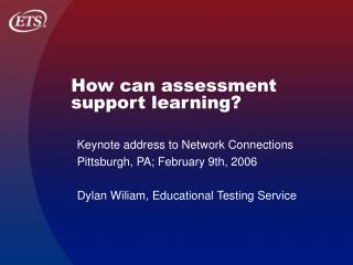 How can assessment support learning?