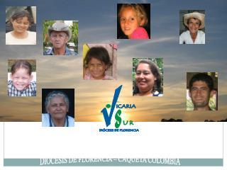 VICARIA DEL SAGRADO CORAZON DE JESUS  DIOCESIS DE FLORENCIA – CAQUETA COLOMBIA