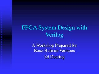 FPGA System Design with Verilog