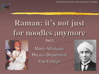 Raman: it s not just for noodles anymore