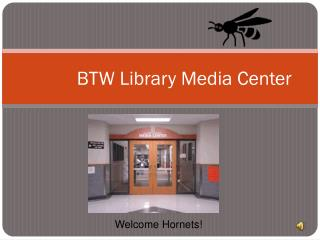 BTW  Library Media Center